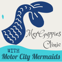MerGuppies Clinic featuring Motor City Mermaids (Thursdays - 6 sessions) *3 SPOTS LEFT